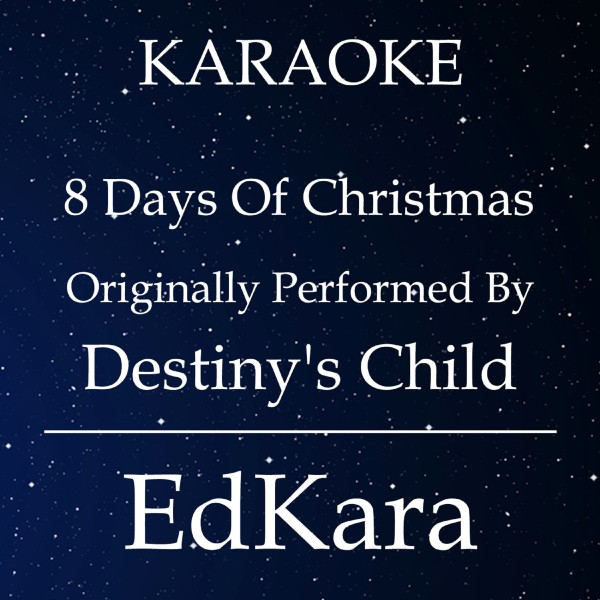 8 Days of Christmas (Originally Performed by Destiny's Child) [Karaoke No Guide Melody Version]