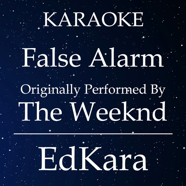False Alarm (Originally Performed by The Weeknd) [Karaoke No Guide Melody Version]