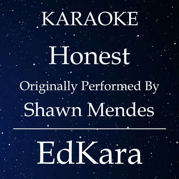 Honest (Originally Performed by Shawn Mendes) [Karaoke No Guide Melody Version]