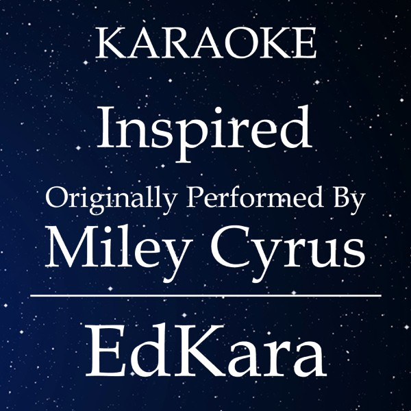Inspired (Originally Performed by Miley Cyrus) [Karaoke No Guide Melody Version]