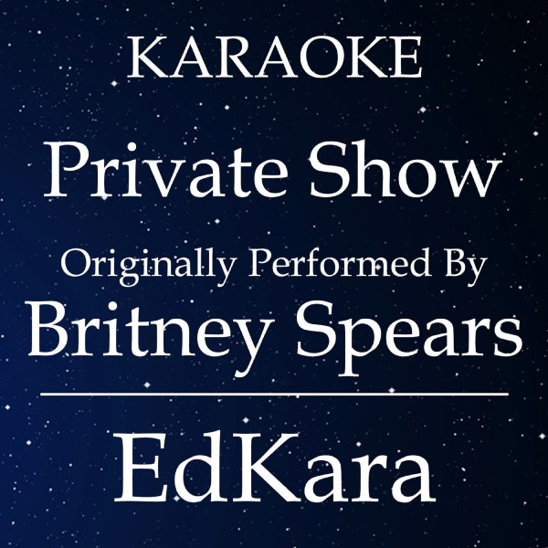 Private Show (Originally Performed by Britney Spears) [Karaoke No Guide Melody Version]