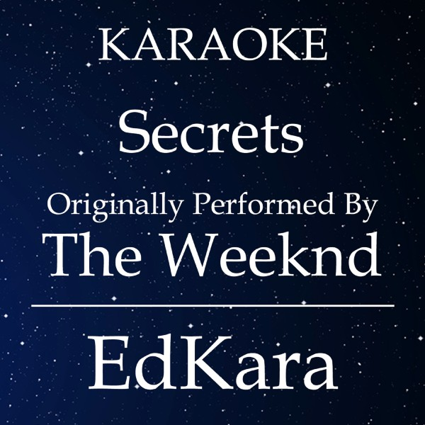 Secrets (Originally Performed by The Weeknd) [Karaoke No Guide Melody Version]