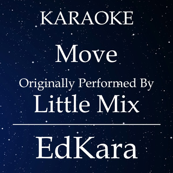Move (Originally Performed by Little Mix) [Karaoke No Guide Melody Version]