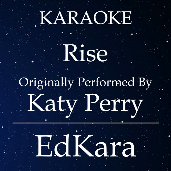 Rise (Originally Performed by Katy Perry) [Karaoke No Guide Melody Version]