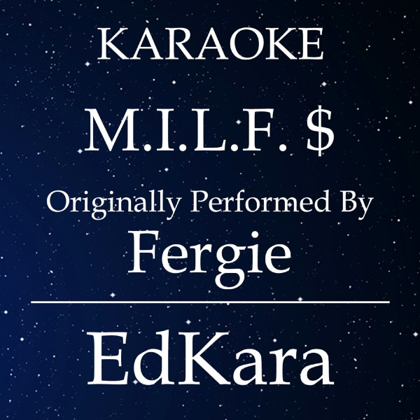 M.I.L.F. $ (Originally Performed by Fergie) [Karaoke No Guide Melody Version]
