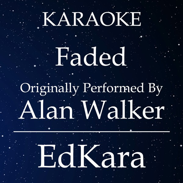 Faded (Originally Performed by Alan Walker) [Karaoke No Guide Melody Version]